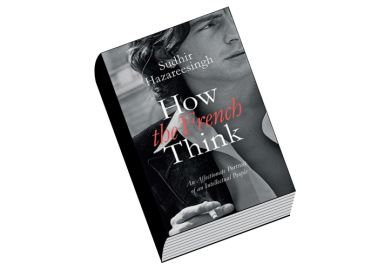 Book review: How the French Think: An Affectionate Portrait of an Intellectual People, by Sudhir Hazareesingh