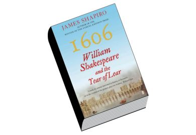 Review: 1606: William Shakespeare and the Year of Lear, by James Shapiro
