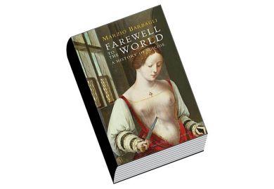 Review: Farewell to the World, by Marzio Barbagli
