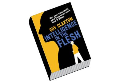 Review: Intelligence in the Flesh, by Guy Claxton