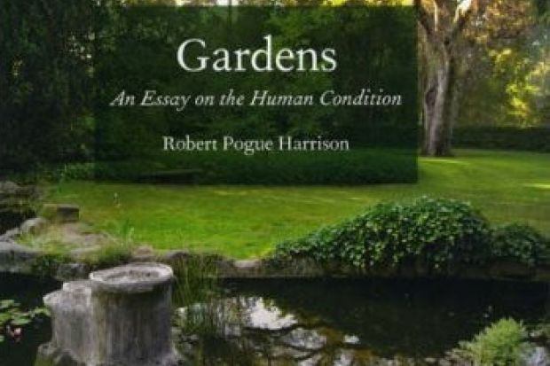 Book of the week: Gardens: An Essay on the Human Condition | Times ...