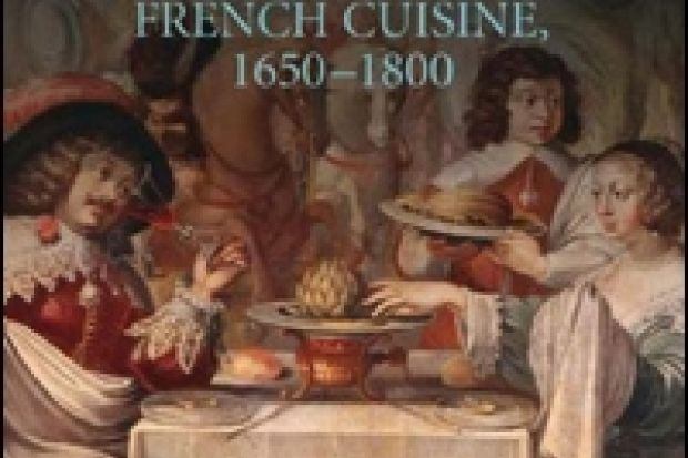 A Revolution in Taste: The Rise of French Cuisine 1650-1800 ...