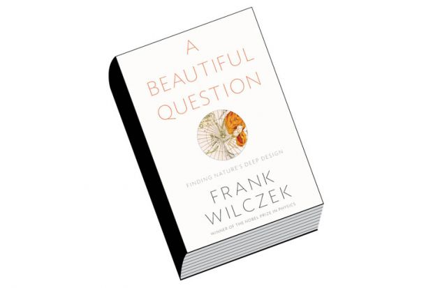 Book review: A Beautiful Question: Finding Nature's Deep Design, by Frank Wilczek