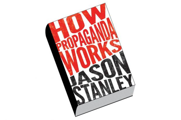 Book review: How Propaganda Works, by Jason Stanley