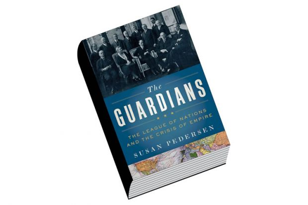 Book review: The Guardians The League of Nations and the Crisis of Empire by Susan Pedersen