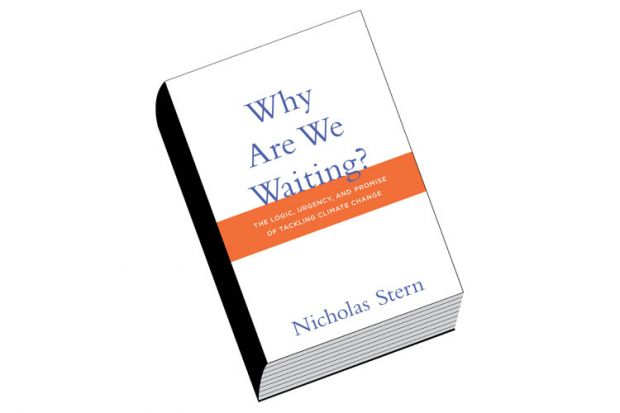 Book review: Why Are We Waiting? The Logic, Urgency, and Promise of Tackling Climate Change, by Nicholas Stern