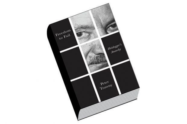 Freedom to Fail Heideggers Anarchy