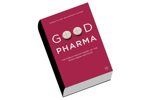 Review: Good Pharma, by Donald W. Light and Antonio F. Maturo
