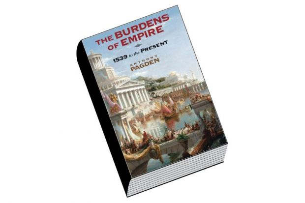 Book review: The Burdens of Empire: 1539 to the Present, by Anthony Pagden